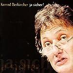 Ja sicher! | Konrad Beikircher