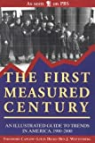 img - for The First Measured Century: An Illustrated Guide to Trends in America, 1900-2000 by Theodore Caplow (2000-12-01) book / textbook / text book