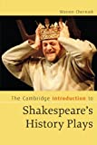 img - for The Cambridge Introduction to Shakespeare's History Plays (Cambridge Introductions to Literature) book / textbook / text book