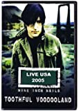Nine Inch Nails -Toothful Voodooland [DVD] [2009] [NTSC]