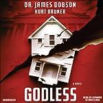 Godless | James Dobson,Kurt Bruner