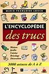 L'Encyclop�die des trucs : 3000 astuc...