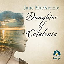 Daughter of Catalonia Audiobook by Jane MacKenzie Narrated by Juanita McMahon