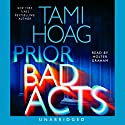 Prior Bad Acts Audiobook by Tami Hoag Narrated by Holter Graham