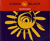 China Black Searchin'