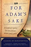 For Adams Sake: A Family Saga in Colonial New England
