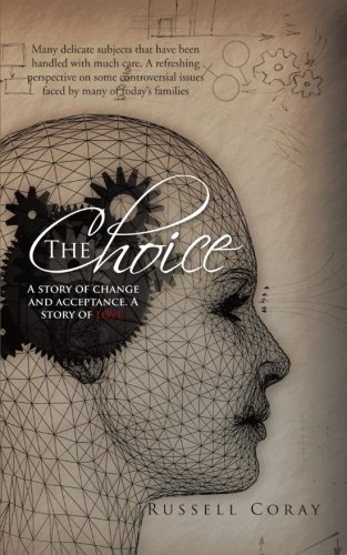 The Choice: A Story of Change and Acceptance. a Story of Love.