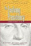 The Evolving Presidency: Landmark Documents, 17872010