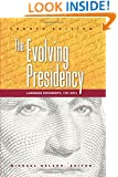 The Evolving Presidency: Landmark Documents, 1787-2010