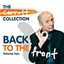 Back to the Front: Carrott Collection, Volume 2 Audiobook by Jasper Carrott Narrated by Jasper Carrott