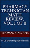 img - for Pharmacy Technician Math Review, Vol 1 of 3: PTCB Exam Preparation Series book / textbook / text book