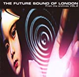 echange, troc The Future Sound Of London - From The Archives /Vol.2