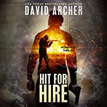 Hit for Hire: A Noah Wolf Thriller, Book 4 Audiobook by David Archer Narrated by Adam Verner