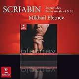 Scriabin : 24 Preludes Op.11, Piano Sonatas Nos. 4 & 10