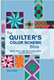 img - for The Quilter's Color Scheme Bible: More than 700 stunning color combinations (Artist/Craft Bible Series) by Eddy, Celia (2012) Spiral-bound book / textbook / text book