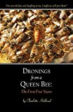 img - for Dronings from a Queen Bee: The First Five Years book / textbook / text book