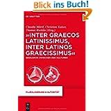 """""""Inter graecos latinissimus, inter latinos graecissimus"""": Bessarion zwischen den Kulturen (Pluralisierung & Autoritat..."""