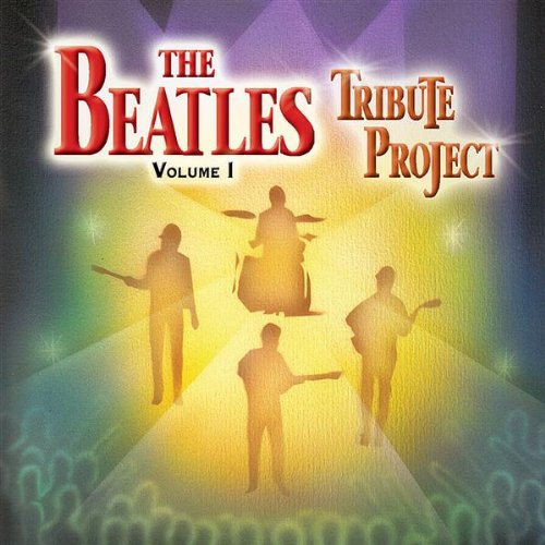 The Beatles Tribute Project: Volume I