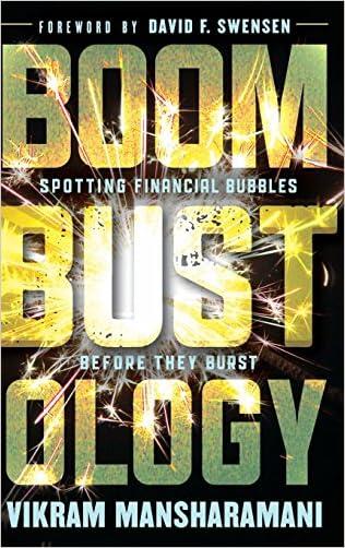 Boombustology: Spotting Financial Bubbles Before They Burst written by Vikram Mansharamani