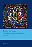 img - for Behind the Image: Understanding the Old Testament in Medieval Art (Cultural Interactions: Studies in the Relationship Between the Arts) by Judith A Kidd (2013-12-03) book / textbook / text book