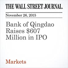 Bank of Qingdao Raises $607 Million in IPO (       UNABRIDGED) by Kane Wu Narrated by Alexander Quincy