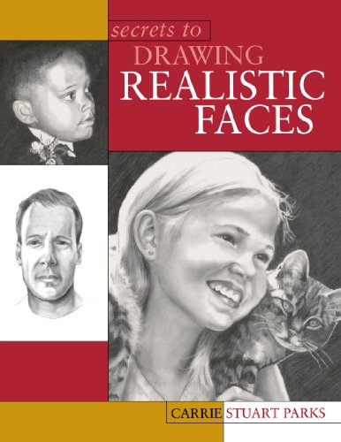 Secrets to Drawing Realistic Faces, by Carrie Stuart Parks