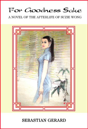 for goodness sake a novel of the afterlife of suzie wong