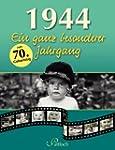 1944: Ein ganz besonderer Jahrgang