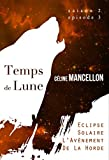 Temps de Lune - Saison 2 - Episode 3: Eclipse Solaire - L'Av�nement de la Horde