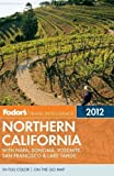 img - for FODOR'S NORTHERN CALIFORNIA: WITH NAPA, SONOMA, YOSEMITE, SAN FRANCISCO & LAKE TAHOE [WITH MAP] (2012) (FODOR'S NORTHERN CALIFORNIA) by Hart, Maria Teresa ( Author ) on Dec-13-2011[ Paperback ] book / textbook / text book