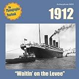 1912: Waitin' on the Levee