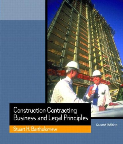 Construction Contracting: Business and Legal Principles...