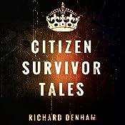 Citizen Survivor Tales: The Ministry of Survivors | [Richard Denham]