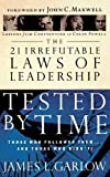 img - for The 21 Irrefutable Laws of Leadership Tested by Time: Those Who Followed Them...and Those Who Didn't! by Garlow, James L. (2004) Paperback book / textbook / text book