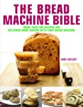 Bread Machine Bible: More than 100 Re...