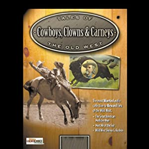 Cowboys, Clowns & Carnies Audiobook
