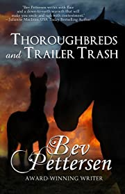 THOROUGHBREDS AND TRAILER TRASH - Contemporary Romance