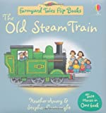 The Old Steam Train/Market Day (Farmyard Tales Flip Books) Heather Amery