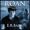 Roan: The Tales of Conor Archer Audiobook by E.R. Barr Narrated by Alan Ross