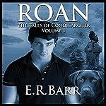 Roan: The Tales of Conor Archer | E.R. Barr
