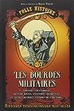 Folle histoire - Les bourdes militaires