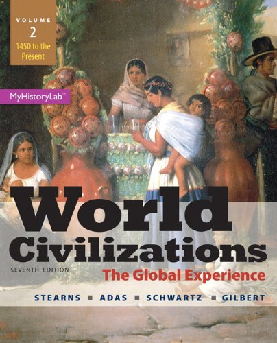 World Civilizations, Volume 2 with MyHistoryLab Access Card Package: 1450 to the Present: The Global Experience