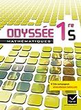 Odyssée Mathématiques 1re S éd. 2011 - Manuel de l'élève (format compact): Manuel de l'élève Format Compact