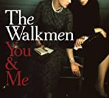 Walkmen - You & Me