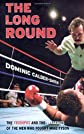 The long round : the triumphs and the tragedies of the men who fought Mike Tyson
