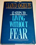 img - for 12 steps to living without fear book / textbook / text book