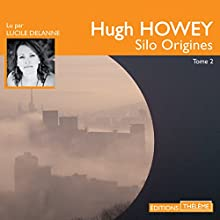 Silo Origines (Silo 1) | Livre audio Auteur(s) : Hugh Howey Narrateur(s) : Lucile Delanne