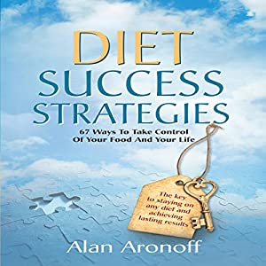 Diet Success Strategies: 67 Ways to Take Control of Your Food and Your Life Audiobook