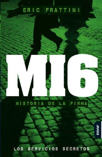 MI6 HISTORIA DE LA FIRMA (SERVICIOS SECRETOS nº 4)