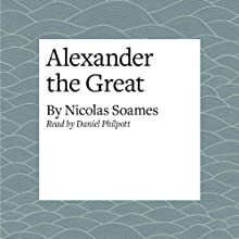 Alexander the Great Audiobook by Nicolas Soames Narrated by Daniel Philpott